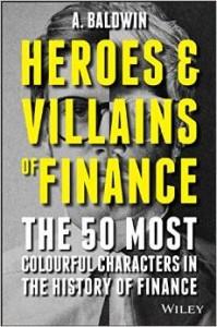 Heroes & Villains of Finance